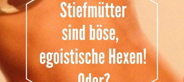 Stiefmütter sind böse Hexen? Foto: Stiefmutterblog.com
